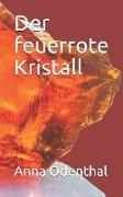 Der Feuerrote Kristall