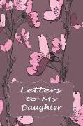 Mother to Daughter Journal: Letters to My Daughter Lined Notebook to Write in - Apple Flower