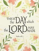 This Is the Day Which the Lord Has Made: Kids Prayer Journal and Kids Bible Study Guide Notebook (8.5x11 Inches), Christian Art Gifts Journal 120 Page
