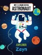 Write & Draw Astronaut Explorer Zayn: Outer Space Primary Composition Notebook Kindergarten, 1st Grade & Second Grade Boy Student Personalized Gift