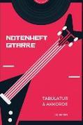Notenheft Gitarre: Tabulatur Und Akkorde 120 Seiten - Notenbuch - Notenheft - Für Musiker - Musikliebhaber - Songwriter