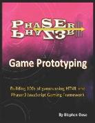 Phaser III Game Prototyping: Building 100s of Games Using HTML and Phaser3 JavaScript Gaming Framework