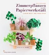 Zimmerpflanzen aus der Papierwerkstatt
