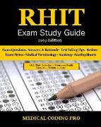 Rhit Exam Study Guide - 2019 Edition: 150 Rhit Exam Questions, Answers & Rationale, Tips to Pass the Exam, Medical Terminology, Common Anatomy, Secret