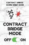 Contract Bridge Score Sheet Book: Scorebook of 100 Score Sheet Pages for Contract Bridge Card Games, 6 by 9 Inches, Funny Mode White Cover