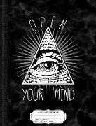Open Your Mind Illuminati Composition Notebook: College Ruled 93/4 X 71/2 100 Sheets 200 Pages for Writing