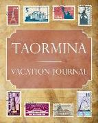 Taormina Vacation Journal: Blank Lined Taormina Travel Journal/Notebook/Diary Gift Idea for People Who Love to Travel