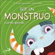 Soy un monstruo: cuando aprendo