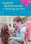 Gut durch den (Ganz-) Tag: So gelingt die Elternarbeit in Ganztag und Hort