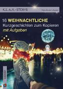 K.L.A.R.-Storys 16 weihnachtliche Kurzgeschichten