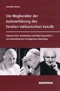 Die Wegbereiter der Judenerklärung des Zweiten Vatikanischen Konzils