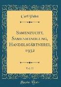 Samenzucht, Samenhandlung, Handelsgärtnerei, 1932, Vol. 77 (Classic Reprint)