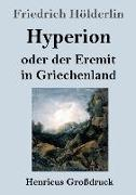 Hyperion oder der Eremit in Griechenland (Großdruck)