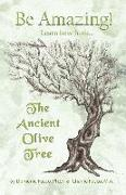 Be Amazing: Learn How from the Ancient Olive Tree