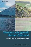 Wandern wie gemalt Berner Oberland