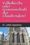 Volkskirche Oder Gemeinschaft Der Glaubenden?: Was Ist Gemeinde Nach Dem Neuen Testament?