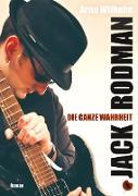 Jack Rodman - Die ganze Wahrheit