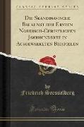 Die Skandinavische Baukunst der Ersten Nordisch-Christlichen Jahrhunderte in Ausgewaehlten Beispielen (Classic Reprint)