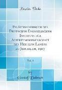 Palästinajahrbuch des Deutschen Evangelischen Instituts für Altertumswissenschaft des Heiligen Landes zu Jerusalem, 1907, Vol. 3 (Classic Reprint)