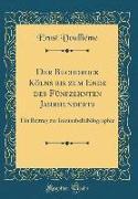Der Buchdruck Kölns bis zum Ende des Fünfzehnten Jahrhunderts