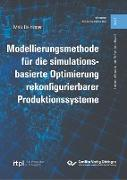 Modellierungsmethode für die simulationsbasierte Optimierung rekonfigurierbarer Produktionssysteme (Band 2)