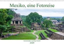Mexiko, eine Fotoreise (Wandkalender 2020 DIN A3 quer)