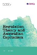 Regulation Theory and Australian Capitalism: Rethinking Social Justice and Labour Law