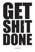 Get Shit Done Notizbuch: Für Entrepreneure Und Machertypen, Weißes Cover, Kariert, 120 Seiten