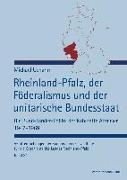 Rheinland-Pfalz, der Föderalismus und der unitarische Bundesstaat