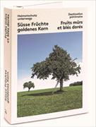 Süsse Früchte goldenes Korn - Fruits mûrs et blés dorés 2