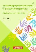 Frühpädagogische Konzepte praktisch umgesetzt. Kinderrechte in der Kita (2. Auflage)