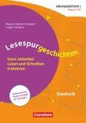 Lesespurgeschichten für die Sekundarstufe I - Deutsch. Klasse 7/8 - Ganz nebenbei Lesen und Schreiben trainieren
