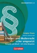 Scriptor Praxis. Urheber- und Medienrecht sicher umgesetzt im Schulalltag