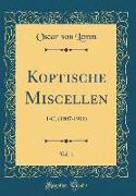 Koptische Miscellen, Vol. 1: I-C, (1907-1911) (Classic Reprint)