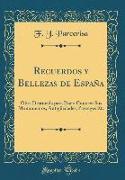 Recuerdos Y Bellezas de España: Obra Destinada Para Dar a Conocer Sus Monumentos, Antigüedades, Paysages Etc (Classic Reprint)