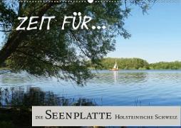 Zeit für... die Seenplatte Holsteinische Schweiz (Wandkalender 2020 DIN A2 quer)