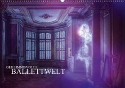 Geheimnisvolle Ballettwelt (Wandkalender 2020 DIN A2 quer)