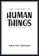 The Theory of Human Things