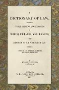 A Dictionary of Law, Consisting of Judicial Definitions and Explanations of Words, Phrases, and Maxims, and an Exposition of the Principles of Law (1889)