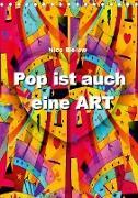 Pop ist auch eine ART von Nico Bielow (Tischkalender 2020 DIN A5 hoch)