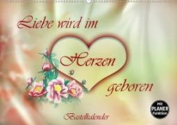 Liebe wird im Herzen geboren (Wandkalender 2020 DIN A2 quer)