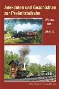 Anekdoten und Geschichten zur Preßnitztalbahn
