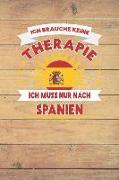 Ich Brauche Keine Therapie Ich Muss Nur Nach Spanien: Kariertes Notizbuch Mit 120 Seiten Zum Festhalten Für Eintragungen Aller Art