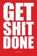 Get Shit Done Notizbuch: Für Entrepreneure Und Machertypen - Liniert - 120 Seiten - Rot - Soft Cover
