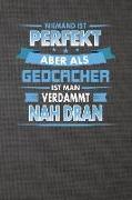 Niemand Ist Perfekt Aber ALS Geocacher Ist Man Verdammt Nah Dran: Punktiertes Notizbuch Mit 120 Seiten Zum Festhalten Für Eintragungen Aller Art