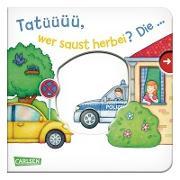 Tatüüüü, wer saust herbei? Die ... Polizei! - Großausgabe