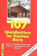 107 Waldhütten im Kanton Bern