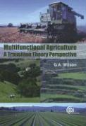 Multifunctional Agriculture: A Transition Theory Perspective