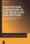 Disputation Literature in the Near East and Beyond