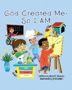 God Created Me - So I am